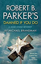 Robert B. Parker's Damned if You Do (Jesse Stone Mystery Series Book 12)