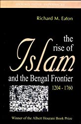 The Rise of Islam and the Bengal Frontier 1204-1760