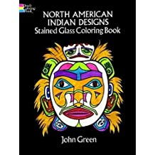 North American Indian Designs Stained Glass Coloring Book (Dover Design Stained Glass Coloring Book)