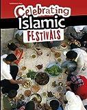 Celebrating Islamic Festivals (Infosearch: Celebration Days)