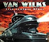 Songtexte von Van Wilks - 21st Century Blues