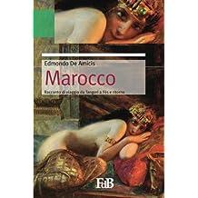 Marocco: Da Tangeri a Fès e ritorno: Volume 6 (Fiori di loto)