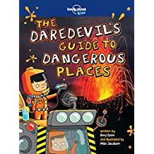 The Daredevil's Guide to Dangerous Places (Lonely Planet Kids) (English Edition)