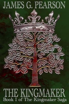 [ The Kingmaker (Book I of the Kingmaker Saga) Pearson, MR James G. ( Author ) ] { Paperback } 2014
