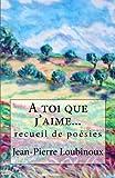 Telecharger Livres A toi que j aime recueil de poesies (PDF,EPUB,MOBI) gratuits en Francaise