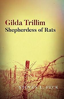 Gilda Trillim: Shepherdess of Rats by [Peck, Steven L.]