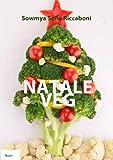 eBook Gratis da Scaricare NataleVeg Ricette Vegetariane per un alternativa al Natale (PDF,EPUB,MOBI) Online Italiano