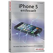 Das iPhone 5 entfesselt