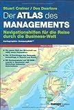 Der Atlas des Managements: Navigationshilfen für die Reise durch die Business-Welt