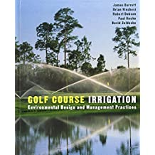 Golf Course Irrigation: Environmental Design and Management Practices (Architecture) by James Barrett (30-Jan-2003) Hardcover