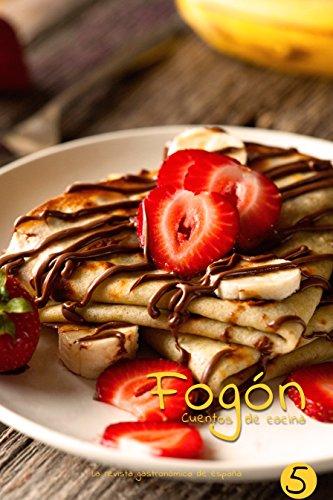 Fogón: Cuentos de cocina edicion 5 por Fogón Magazine