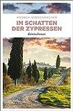 Im Schatten der Zypressen: Kriminalroman