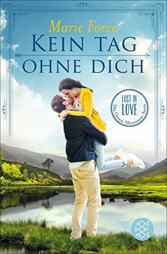 Kein Tag ohne dich: Lost in Love Die Green-Mountain-Serie 2 von [Force, Marie]