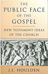 The Public Face of the Gospel: New Testament Ideas of the Church