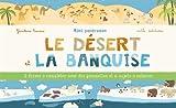 Mini-panoramas : Le désert et la banquise