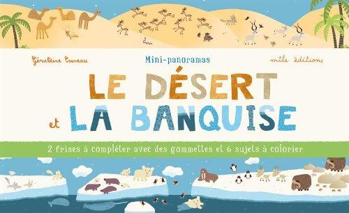 Le désert et la banquise : Mini-panoramas