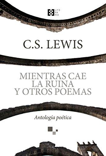 Mientras cae la ruina y otros poemas (Literaria)