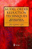 Model Order Reduction Techniques with Applications in Finite Element Analysis by Zu-Qing Qu (2004-09-09)