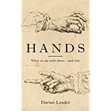 Hands: What We Do with Them - and Why