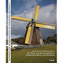 Die Wind- und Wassermühlen in Schleswig-Holstein und Hamburg (Beiträge zur Denkmalpflege in Schleswig-Holstein)