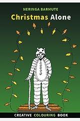 Christmas Alone: Creative Colouring Book: Volume 2 (Creative Seagull Colouring Books) Paperback