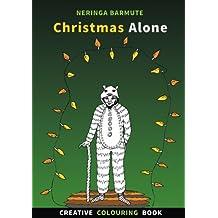 Christmas Alone: Creative Colouring Book: Volume 2 (Creative Seagull Colouring Books)