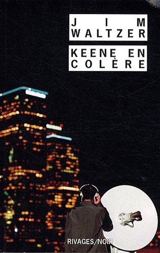Keene en colère