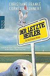 Der letzte Heuler: Ein Ostfriesen-Krimi (Postbote Henner Steffens, Dorfpolizist Rudi und Lehrerin Rosa Moll)