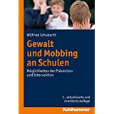 Gewalt und Mobbing an Schulen: Möglichkeiten der Prävention und Intervention