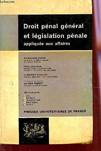 DROIT PENAL GENERAL ET LEGISLATION PENALE APPLIQUE AUX AFFAIRES / 3e EDITION.