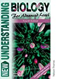New Understanding Biology for Advanced Level Fourth Edition by Glenn Toole (2014-11-01)