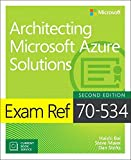Exam Ref 70-534 Architecting Microsoft Azure Solutions: Includes Current Book Service