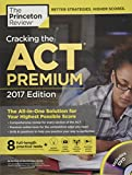Cracking the ACT Premium Edition with 8 Practice Tests and DVD, 2017: The