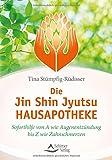 Die Jin-Shin-Jyutsu-Hausapotheke: Soforthilfe von...