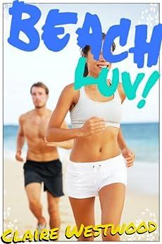 Beach LUV! (Public Exhibition, Anal Virgin erotica) (English Edition) de [Westwood, Claire]
