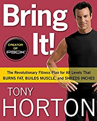Bring It!:The Revolutionary Fitness Plan for All Levels That Burns Fat, Builds Muscle, and Shreds Inches