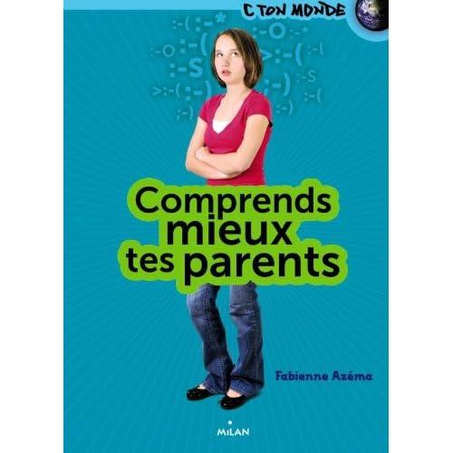 Comprends mieux tes parents