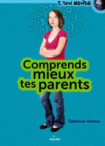 Comprends mieux tes parents par