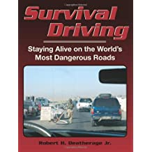 Survival Driving: Staying Alive on the World's Most Dangerous Roads