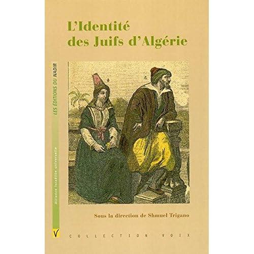 Identité des juifs d'Algérie : Une expérience originale de la modernité