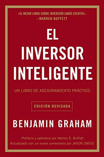 El Inversor Inteligente: Un Libro de Asesoramiento Práctico por Benjamin Graham