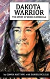 Front cover for the book Dakota Warrior: The Story of James R.Weddell by Gloria Mattioni