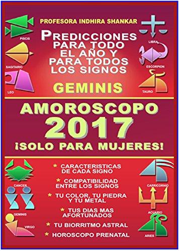 AMOROSCOPO 2017 - GEMINIS - PROFESORA INDHIRA SHANKAR: PROFESORA INDHIRA SHANKAR - AMOROSCOPO 2017 - ¡SOLO PARA MUJERES! (COLECCION ESOTERIKA ASTRAL nº 3)