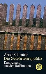 Die Gelehrtenrepublik: Kurzroman aus den Roßbreiten