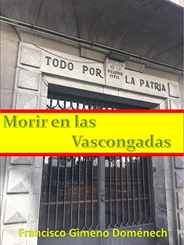 Morir en las Vascongadas por Francisco Gimeno Doménech