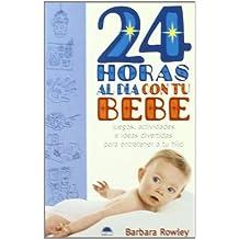 24 Horas Al Dia Con Tu Bebe
