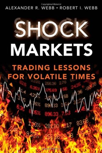 Shock Markets: Trading Lessons for Volatile Times by Robert I. Webb (2013-04-08)