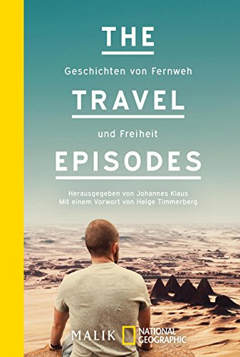 The Travel Episodes: Geschichten von Fernweh und Freiheit