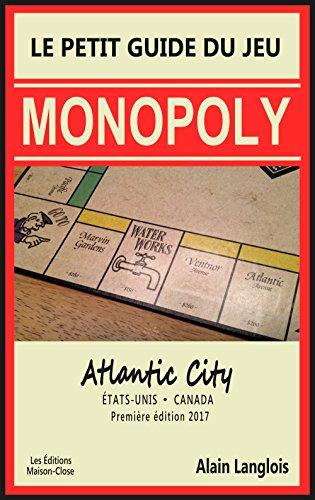 Le petit guide du jeu Monopoly (Atlantic City): États-Unis/Canada ...