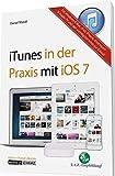 Das Praxisbuch zu iTunes für OS X, iOS und Windows - Musik, Filme und Apps im Griff / mit Infos zu Apple TV, iPad, iPhone und iPod touch by Daniel Mandl (2014-07-10)